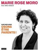 """Sortie du dernier livre de MR Moro avec O Amblard """"Ados. Osons être parents"""""""