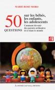 """Parution de l'ouvrage """"50 questions sur les bébés, les enfants, les adolescents"""", Marie Rose Moro"""
